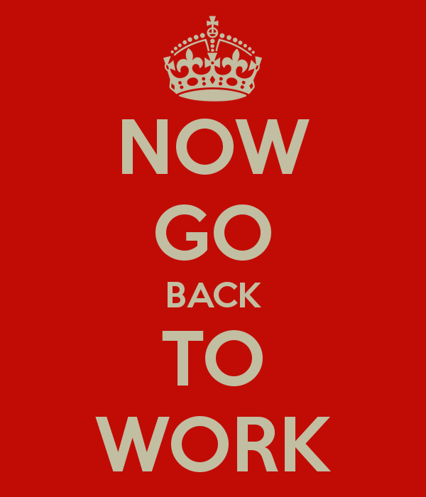 now-go-back-to-work