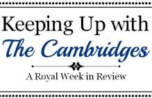 Keeping Up with the Cambridges- March 2